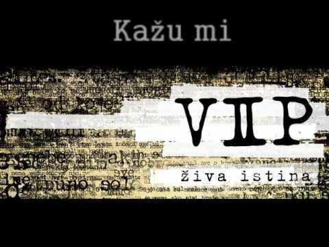 VIP - Kazu mi - ZIVA ISTINA