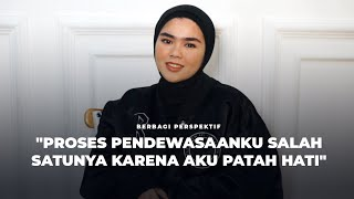 129. From the Perspective of Sivia Azizah About Broken Heart and Loving Yourself | @Sivia