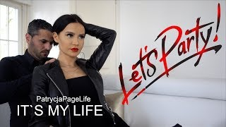 Heute wird Party gemacht - It's my life #1076 | PatrycjaPageLife