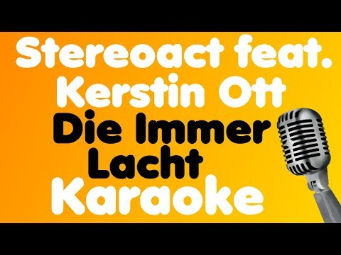 feat. Kerstin Ott - Die Immer Lacht - Karaoke