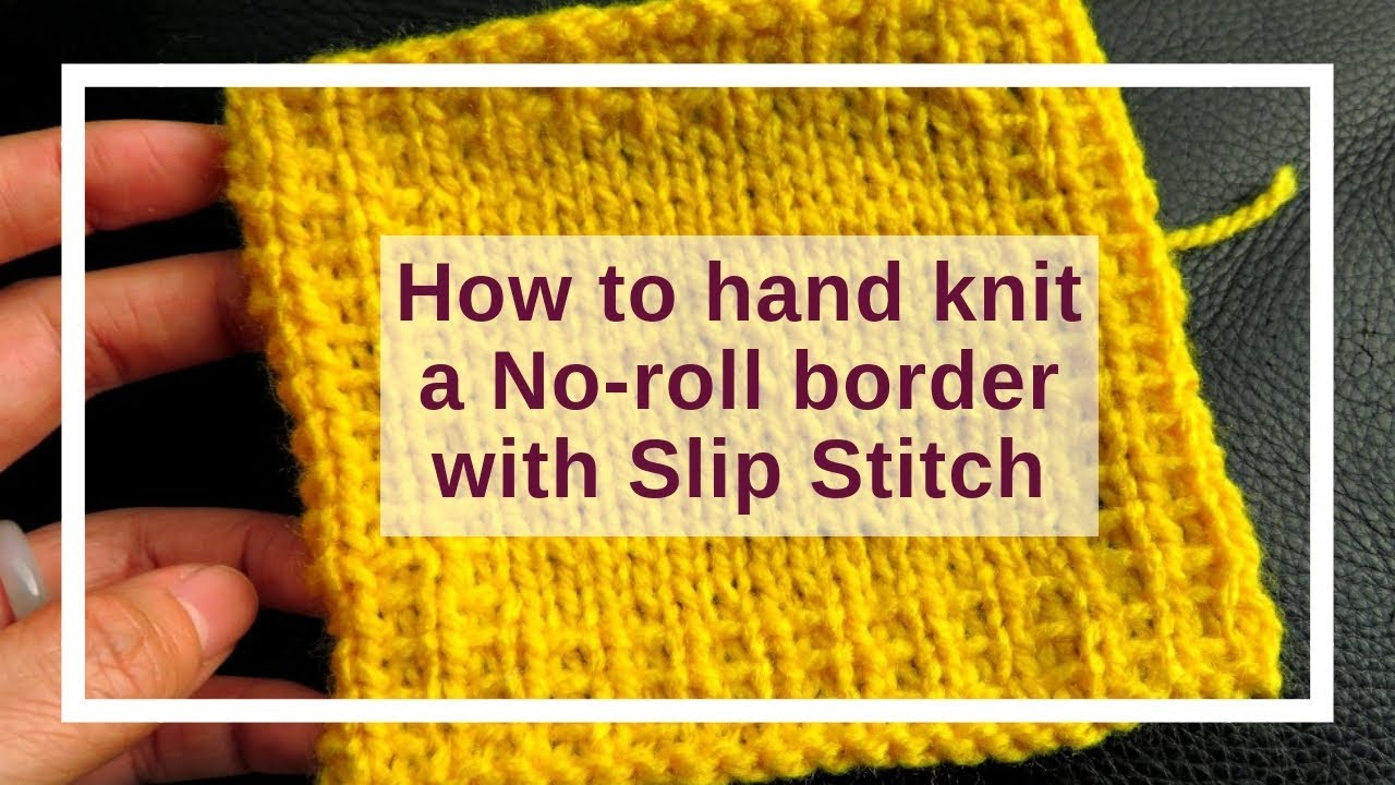 Hand Knit No Roll Borders With Slip Stitch For Stockinette Stitches