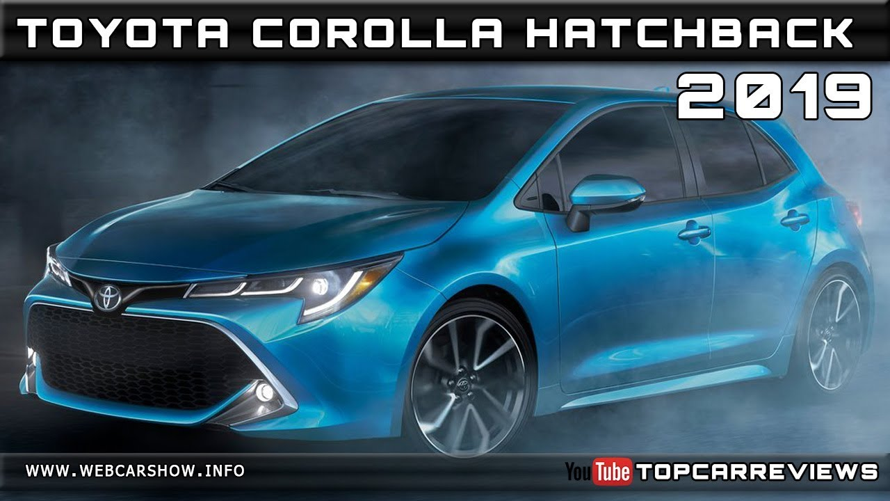 2019 Toyota Corolla Hatchback Review Rendered Price Specs Release