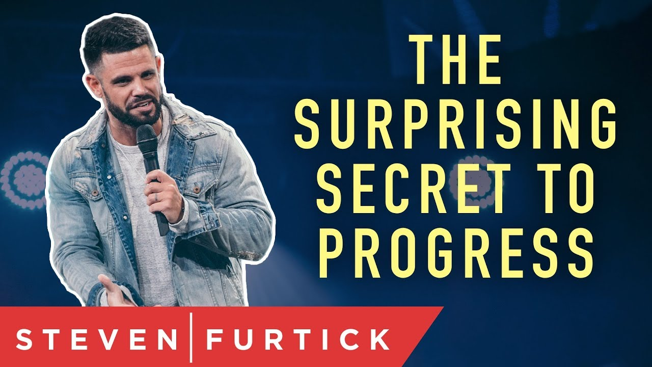 The Surprising Secret to Progress   Pastor Steven Furtick