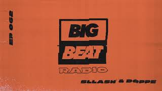 Big Beat Radio: EP #62 - Sllash & Doppe (Summer Fever Mix)