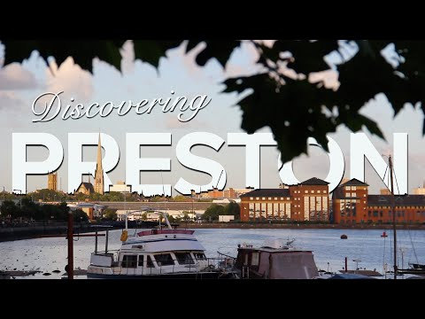Discovering PRESTON, Lancashire - UK