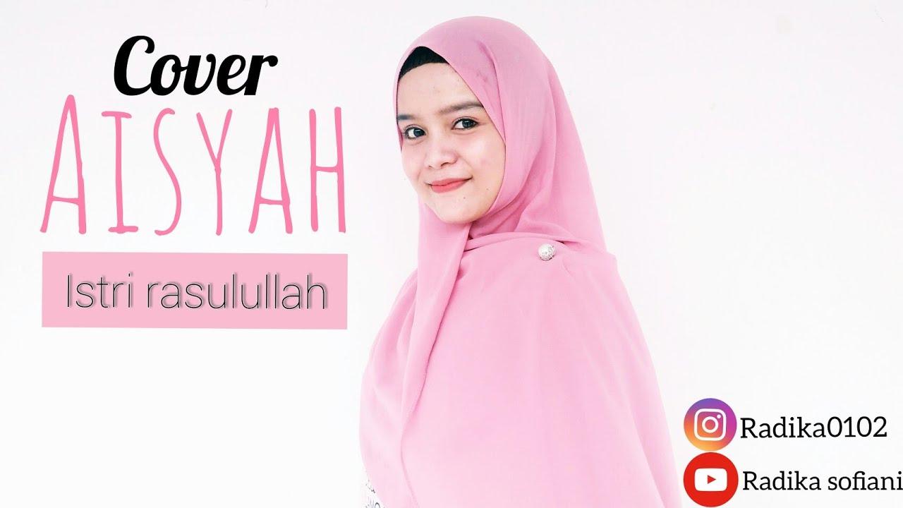 AISYAH ISTRI RASULULLAH Cover by Radika Sofiani