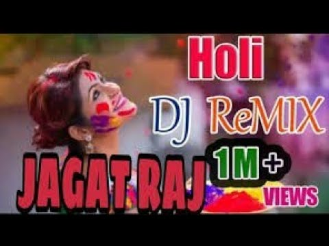 Holi Song Dj Jagat Raj   Badri Ki Dulhania Holi Hot Mixing Song