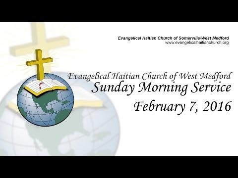 Evangelical Haitian Church of West Medford Service - February 7, 2016