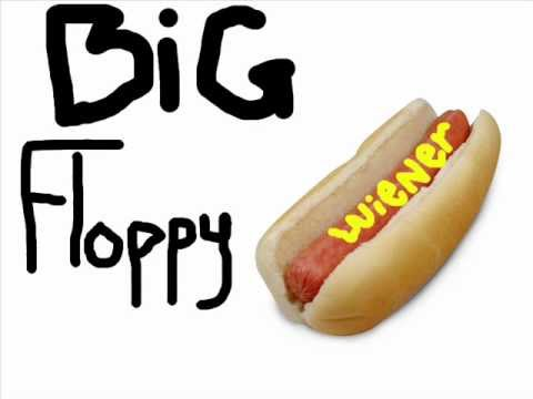 Big Floppy Wiener
