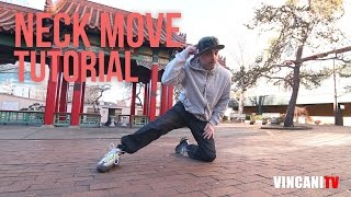 How to do the Neckmove | Fever One (Rock Steady Crew / DVS) | Seattle, WA