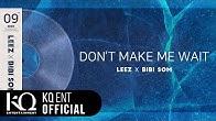 [EDEN_STARDUST.09] 이든(EDEN), LEEZ, Bibi som - 'DON'T MAKE ME WAIT' (Lyric Video)