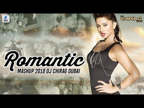 Romantic Mashup 2018 | DJ Chirag Dubai | AIDC | Romantic Mashup | Hit Romantic Love Songs | Mashup