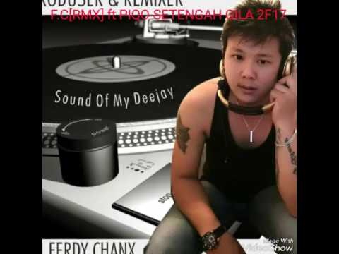 BREAKBEAT MIX@ SETENGAH GILA 2F17 - DJ FERDY CHANX