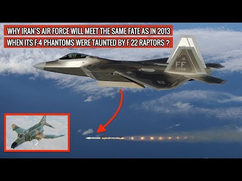 IRANIAN F 4 PHANTOM vs AMERICAN F 22 RAPTOR - THE SITUATION WILL GET REPEATED AGAIN !