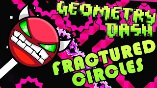 Geometry Dash | FRACTURED CIRCLES by Artimiel ~ GETTING BETTER AT THE WAVE!