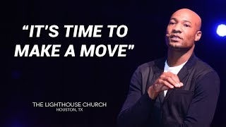 It's Time to Make a Move | Pastor Keion Henderson