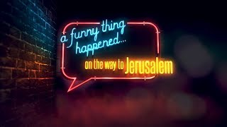 Speak Life - Divine Comedy: A Funny Thing Happened on the Way to Jerusalem