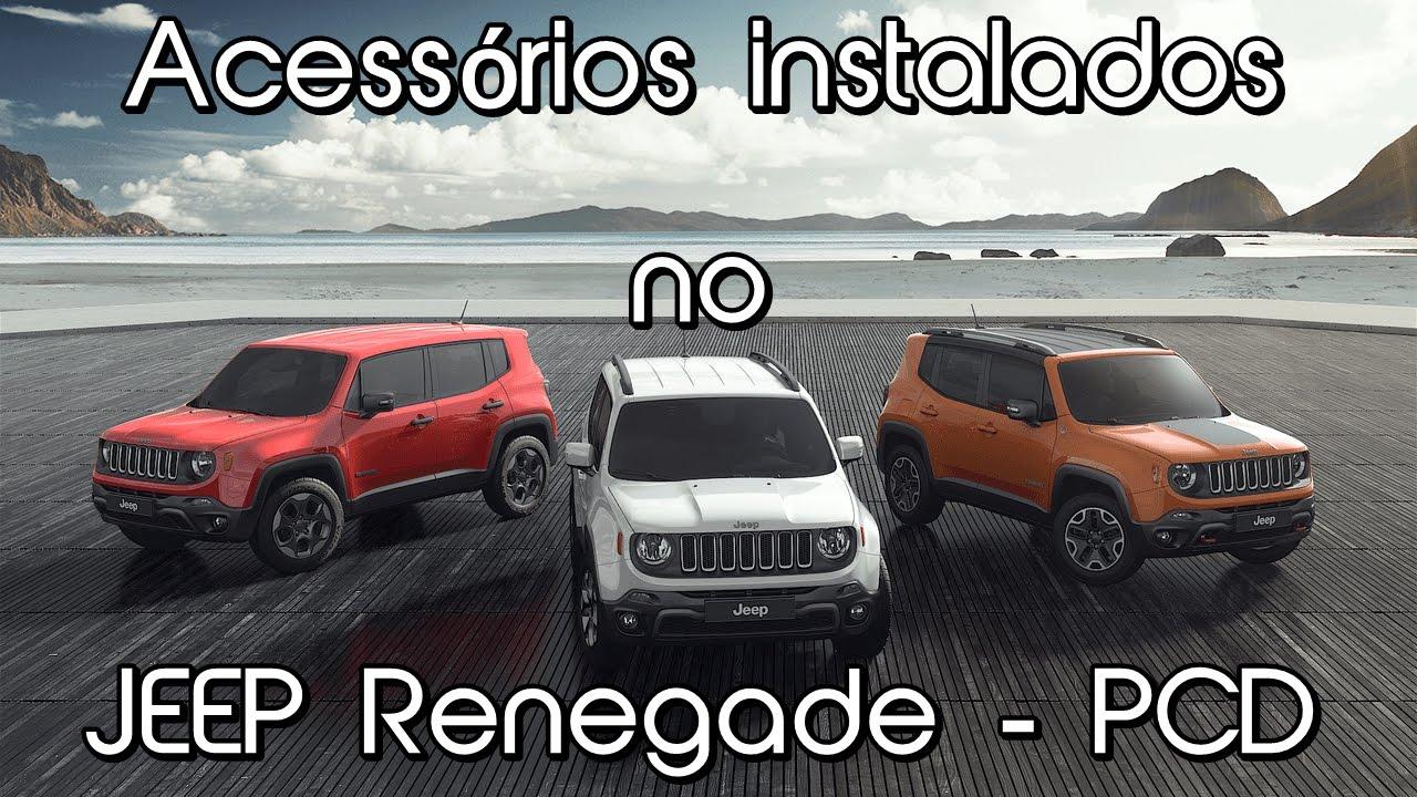 Acessrios Instalados No JEEP Renegade PCD YouTube
