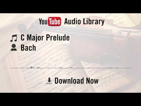 C Major Prelude - Bach (YouTube Royalty-free Music Download)