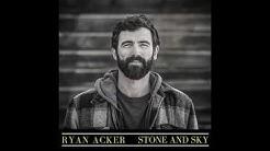 "Ryan Acker - ""Stone and Sky"""