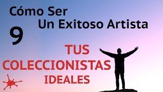 SECRETOS PARA ENCONTRAR Y CONTACTAR A TUS COLECCIONISTAS IDEALES - #9 de Cómo ser un exitoso artista