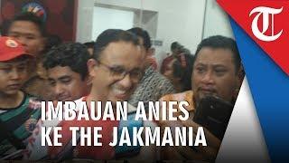 Imbauan Anies Baswedan kepada Jakmania Jelang Laga Persija Jakarta Vs Persib Bandung