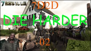 7D2D - Die Harder - 02 Ripe For The Picking