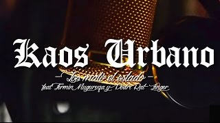KAOS URBANO - Los mató el estado | Estatuak hil zituen (feat Fermín Muguruza y Podri Rat-Zinger)