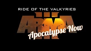 Arma 2 Apocalypse Now (Ride Of The Valkyries)