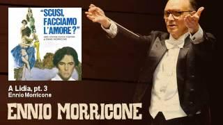 Ennio Morricone - A Lidia, pt. 3 - Scusi Facciamo L