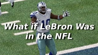 What if LeBron James Was in the NFL