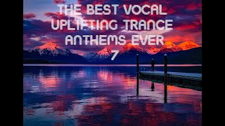 The BEST vocal uplifting trance anthems EVER No. 7