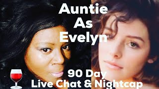 REVIEW - 90 DAY FIANCÉ LIVE CHAT & NIGHTCAP, SEASON 5, EPISODE 20 🍷🥂 thumbnail