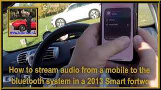 How to stream audio from a mobile to the bluetooth system in a 2013 Smart fortwo
