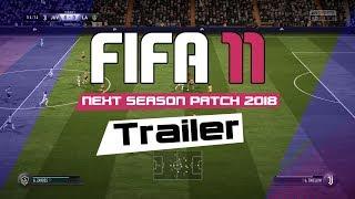 FIFA 11 Next Season Patch 2018 • New Gameplay #Trailer