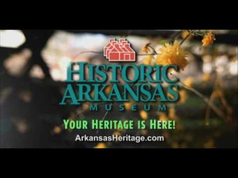 Historic Arkansas Museum: Exhibiting the History of Arkansas