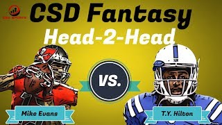Fantasy Football 2018  - Head 2 Head Mike Evans vs. T.Y. Hilton