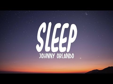 Johnny Orlando - Sleep (Lyrics)