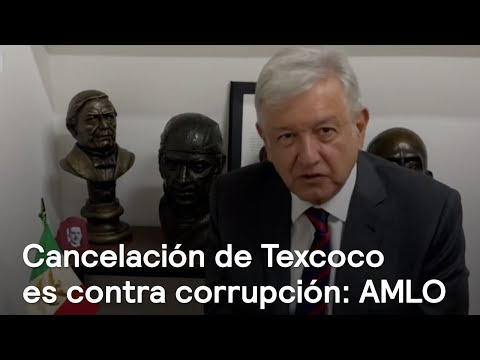 Cancelación de Aeropuerto de Texcoco es el primer paso para evitar corrupción: AMLO - Las Noticias