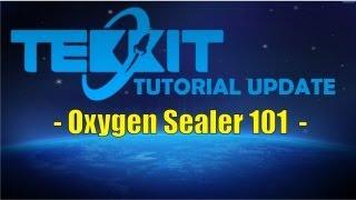 Tekkit Turorial Update - Oxygen Sealer 101