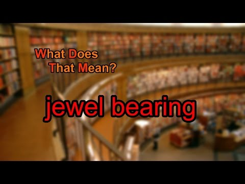 What does jewel bearing mean?