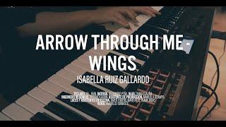 Arrow through me (Wings) - Isabella Ruiz Gallardo ft. Lo_Rain, Danilo Salóm & Alejandro Peña.