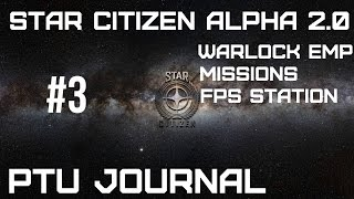 Star Citizen Alpha 2.0 - PTU Journal - EMP, Missions & FPS