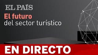 Directo | 'El futuro del sector turístico'