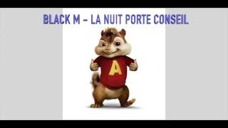 Black M - La nuit porte conseil CHIPMUNK VERSION