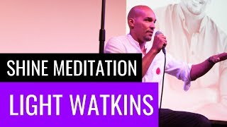 Meditation With Light Watkins | The Shine | March 2018