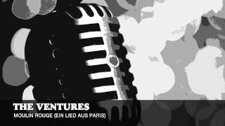 The Ventures - Moulin Rouge Ein Lied aus Paris