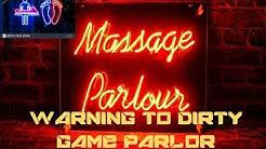 BEWARE DIRTY GAME MASSAGE PARLOURS.NMUN,NHRPI.