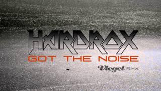 HARDROX - Got the Noise (Vlegel Remix)