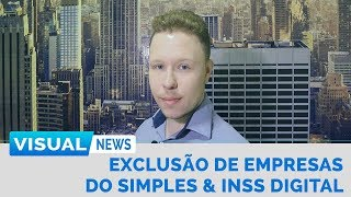 EXCLUSÃO DE EMPRESAS DO SIMPLES & INSS DIGITAL | Visual News